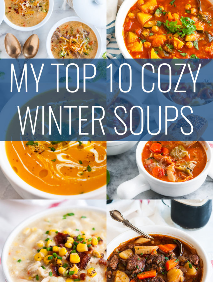 My Top 10 Cozy Winter Soups
