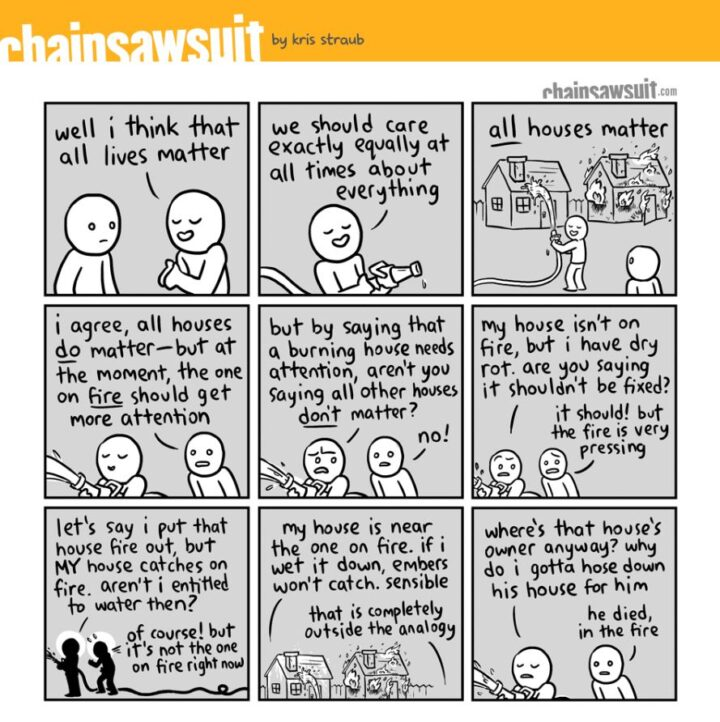 All Lives Matter Burning House Analogy Comic - Chris Straub Chainsawsuit.com