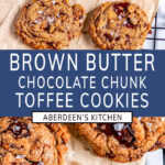 Brown Butter Chocolate Chunk Toffee Cookies with blue rectangle and white text overlay