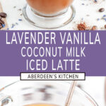 Iced Lavender Vanilla Coconut Milk Latte with light purple rectangle and white text overlay