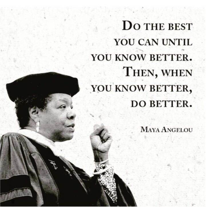 Maya Angelou Photo with Do Better Quote Text