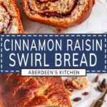 Cinnamon Raisin Swirl Bread two images with blue rectangle and white text overlay