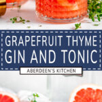 Grapefruit Thyme Gin and Tonic two images with blue rectangle and white text overlay