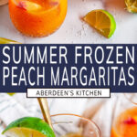 Frozen Peach Margaritas two images with blue rectangle and white text overlay