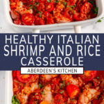 Healthy Italian Shrimp and Rice Casserole two images with dark blue rectangle and white text title overlay