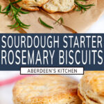 Leftover Sourdough Starter Rosemary Biscuits two images with blue rectangle and white text overlay