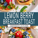 Lemon Berry Breakfast Toast two images with teal rectangle and white text overlay