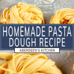 Homemade Pasta Dough Recipe two images with blue rectangle and white text overlay