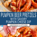 Pumpkin Beer Pretzels with Savory Pumpkin Cheese Dip two images with blue rectangle and white text overlay