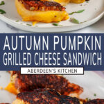 Pumpkin Grilled Cheese Sandwich two images with blue rectangle and white text overlay