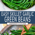 Easy Skillet Garlic Green Beans two images with blue rectangle and white text overlay