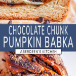 Chocolate Chunk Pumpkin Babka two images with blue rectangle and white text overlay