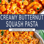 Creamy Butternut Squash Pasta two images with blue rectangle and white text overlay