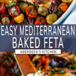 Easy Mediterranean Baked Feta two images with blue rectangle and white text overlay