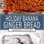 Holiday Ginger Banana Bread two images with dark teal rectangle and white text overlay