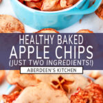 Healthy Baked Apple Chips two images with purple rectangle and white text overlay