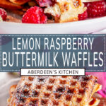 Lemon Raspberry Buttermilk Waffles two images with blue rectangle and white text overlay