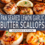 Pan Seared Lemon Garlic Butter Scallops two images with blue rectangle and white text overlay