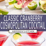 Classic Cosmopolitan Cocktail long pin two images with purple rectangle and white text overlay