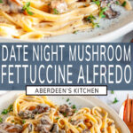 Date Night Mushroom Fettuccine Alfredo two images with blue rectangle and white text overlay