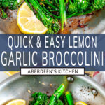 Quick and Easy Lemon Garlic Broccolini two images with blue rectangle and white text overlay