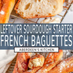 Leftover Sourdough Starter French Baguettes long pin two images with blue rectangle and white text overlay