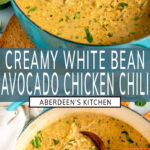 Creamy Avocado White Bean Chicken Chili long pin two images with blue rectangle and white text overlay