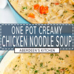 Creamy Chicken Noodle Soup long pin two images with blue rectangle and white text overlay