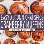 Easy Autumn Chai Spice Cranberry Muffins long pin two images with purple rectangle and white text overlay