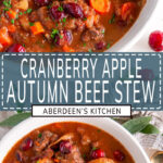 Cranberry Apple Beef Stew long pin two images with aqua green rectangle and white text overlay