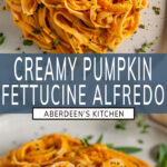 Creamy Pumpkin Fettuccine Alfredo long pin two images with aqua green rectangle and white text overlay